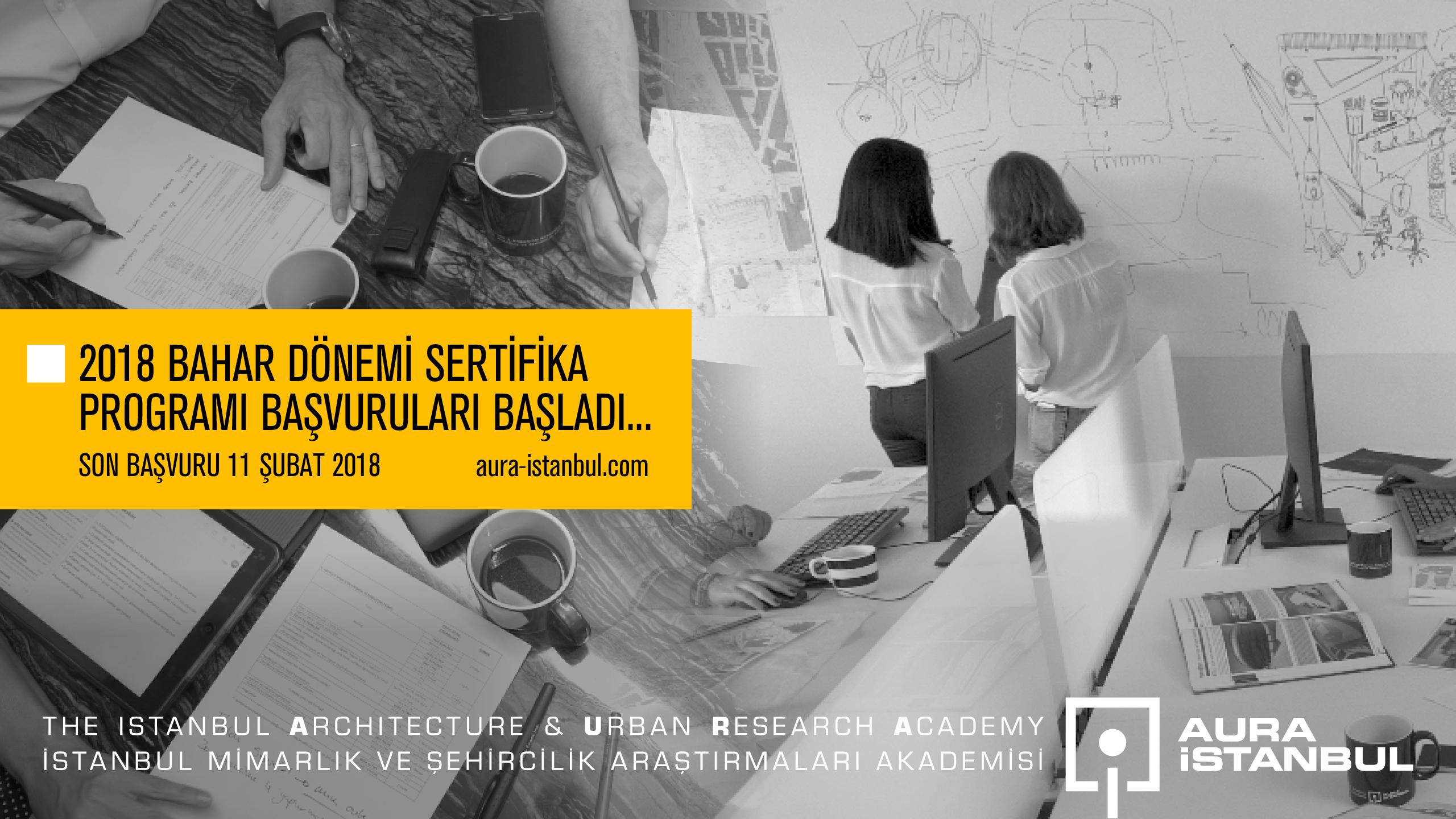 AURA-İstanbul 2018 Bahar Dönemi Sertifika Programı Katılımcılarını Bekliyor!