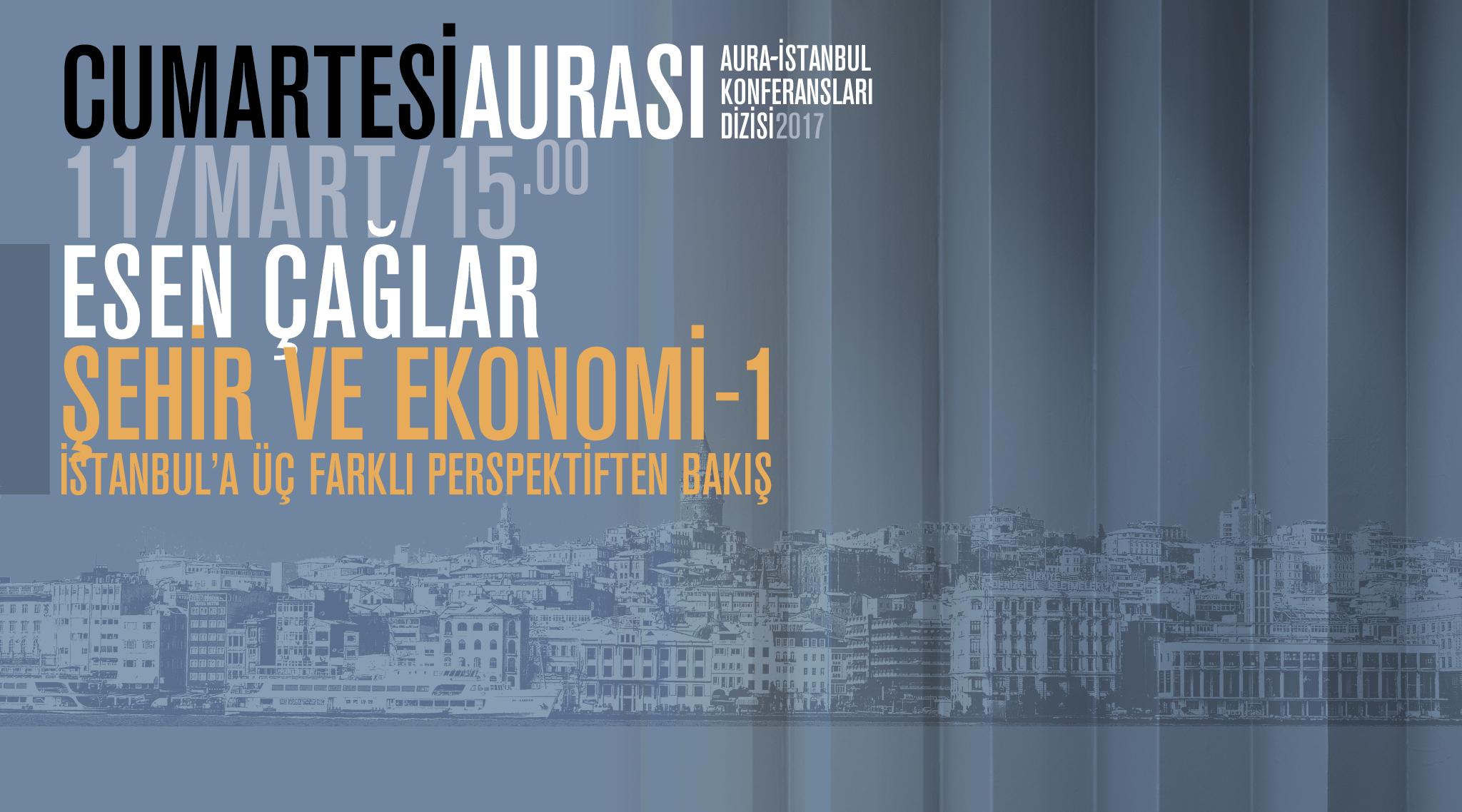 """Cumartesi Aurası: Esen Çağlar """"Şehir ve Ekonomi 1"""""""