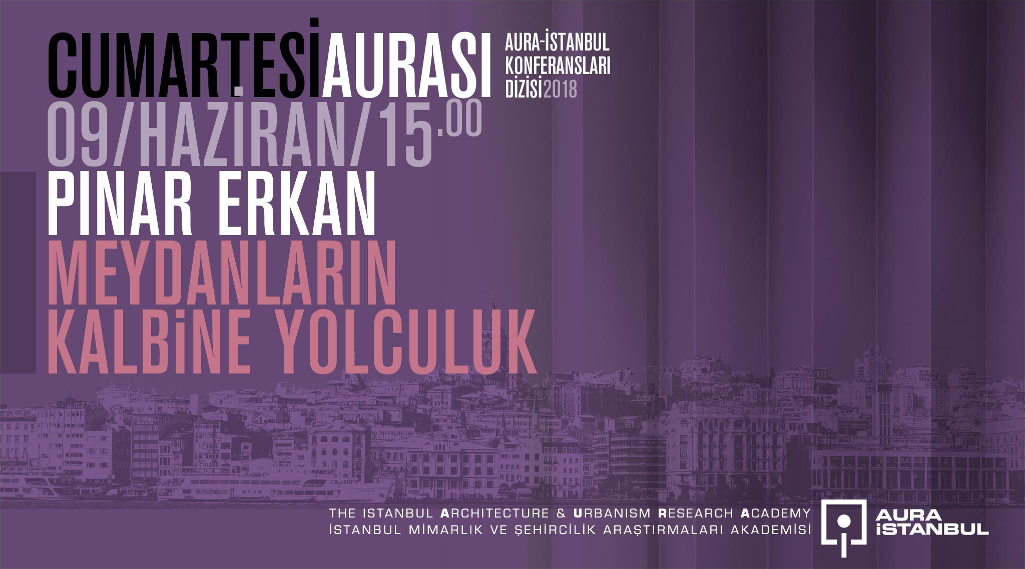 """Cumartesi Aurası: Pınar Erkan """"Meydanların Kalbine Yolculuk"""""""