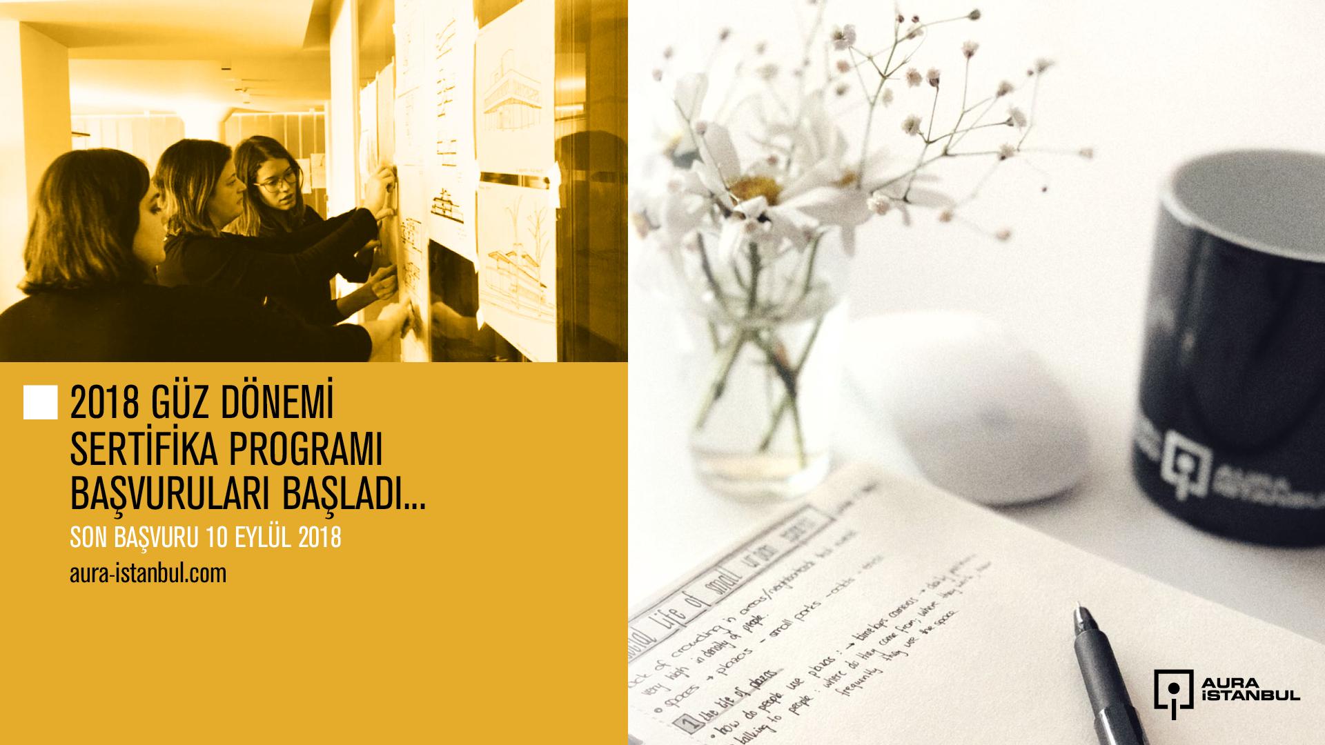 AURA-İstanbul 2018 Güz Dönemi Sertifika Programı Başvuruları Başladı!