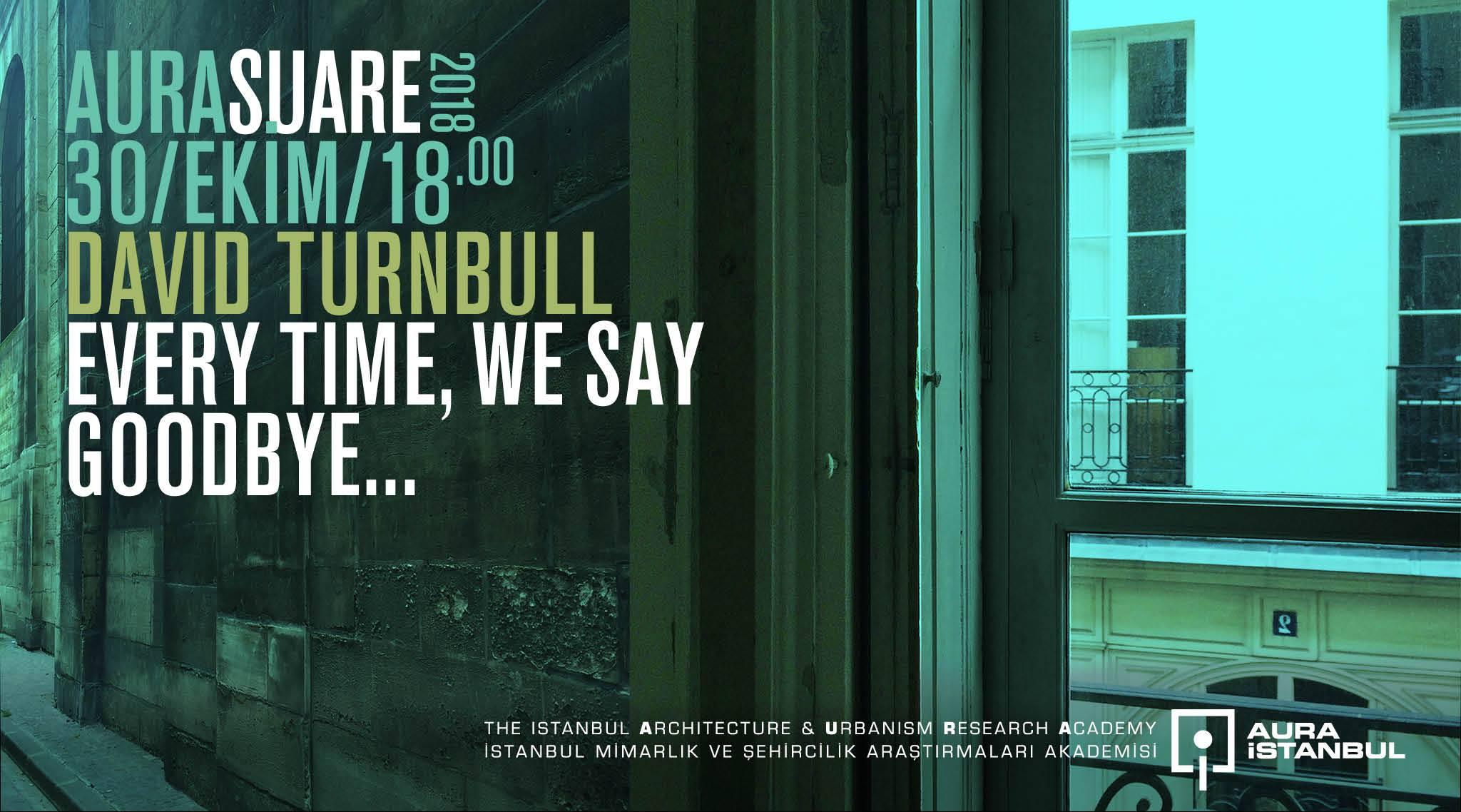 "AURA SUARE: Davıd Turnbull ""Every Tıme, We Say Goodbye…"""
