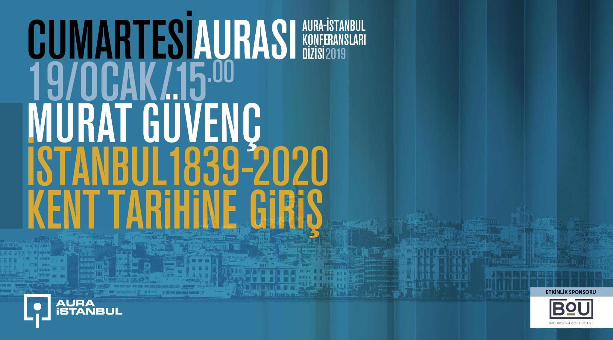 """Cumartesi Aurası: Murat Güvenç """"İstanbul 1839-2020: Kent Tarihine Giriş"""""""