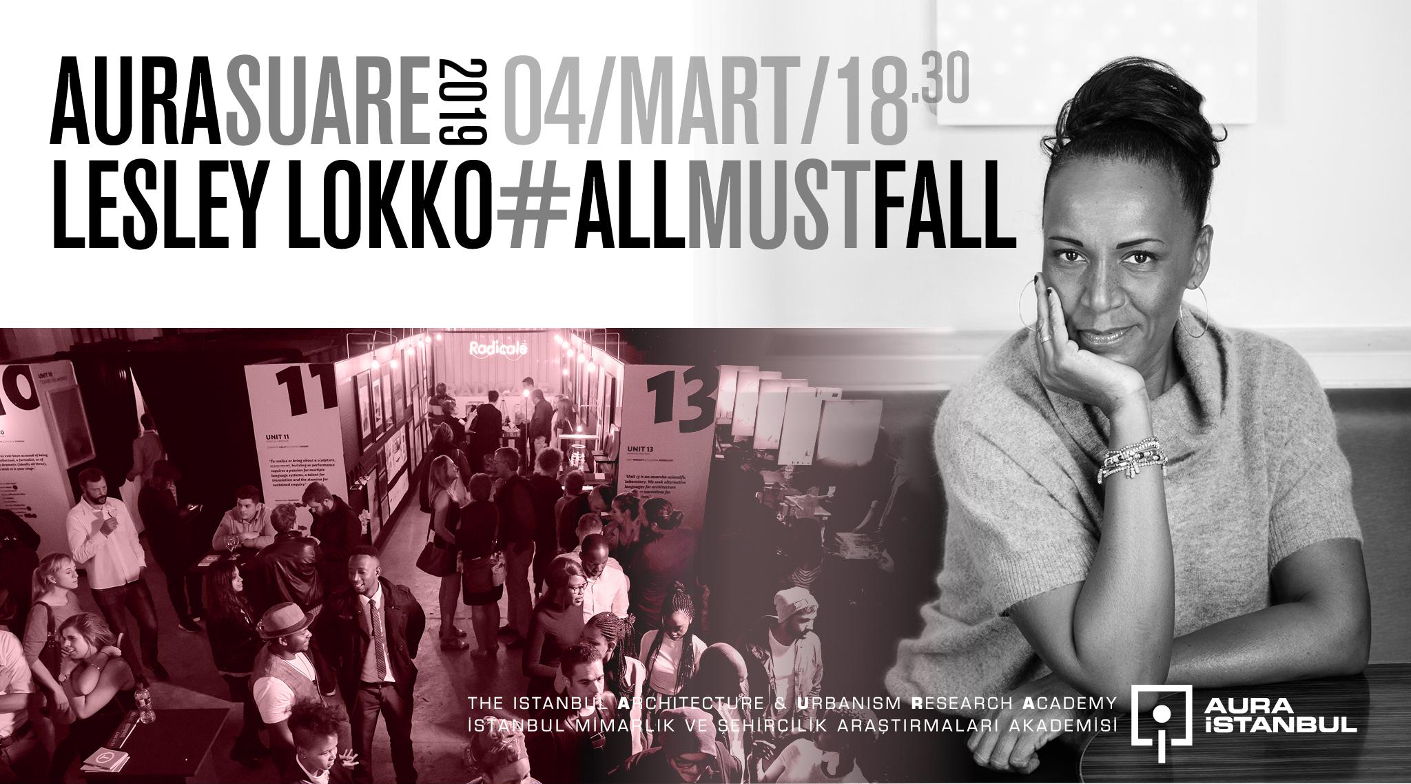 "AURA Suare: Lesley Lokko ""All Must Fall"""