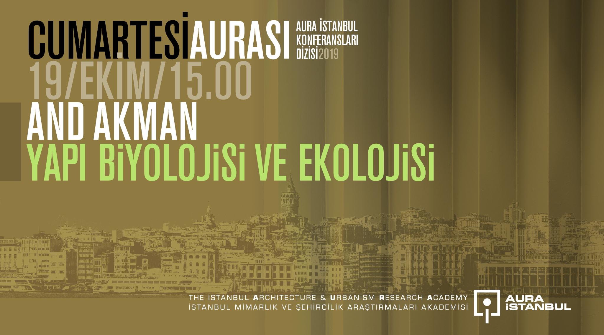"""Cumartesi Aurası: And Akman """"Yapı Biyolojisi ve Ekolojisi"""""""
