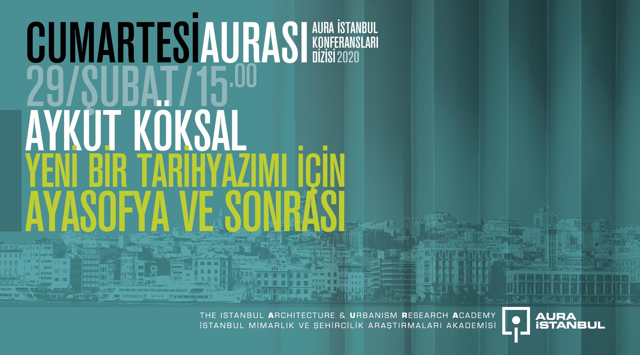"""Cumartesi Aurası: Aykut Köksal """"Ayasofya ve Sonrası"""""""