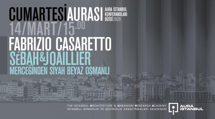 """Cumartesi Aurası: Fabrizio Casaretto """"Sébah& Joaillier Merceğinden Osmanlı"""""""