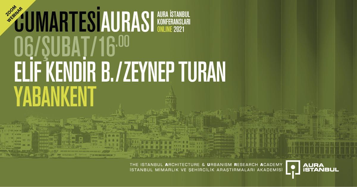 """Cumartesi Aurası: Elif Kendir B. & Zeynep Turan """"Yabankent"""""""