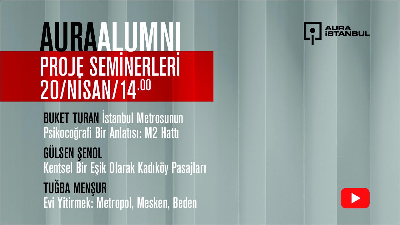 AURA Alumni Proje Seminerleri: Buket Turan, Gülsen Şenol, Tuğba Menşur