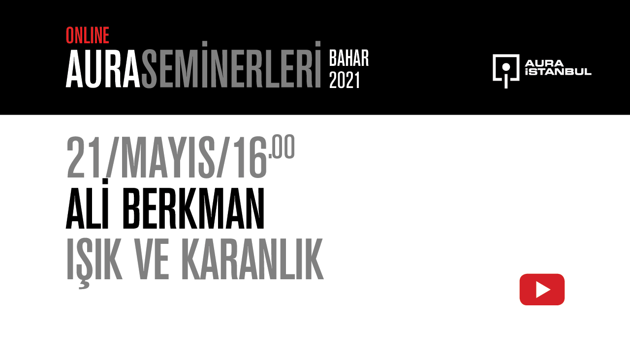 """AURA Seminerleri: Ali Berkman """"Işık ve Karanlık"""""""