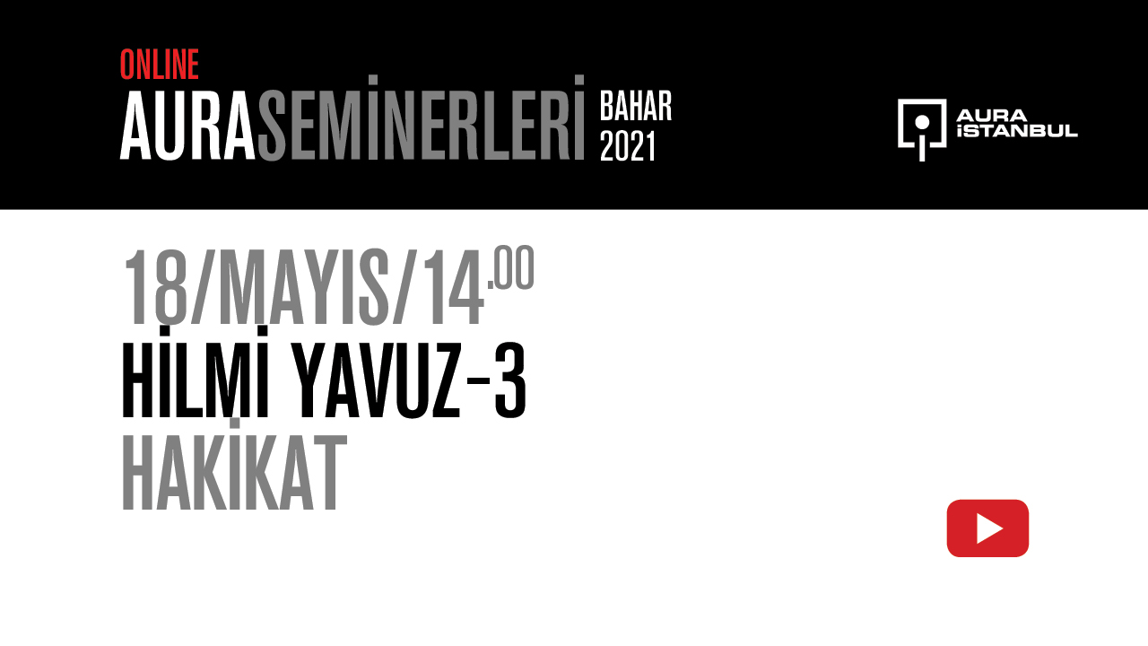 "AURA Seminerleri: Hilmi Yavuz ""Hakikat"""
