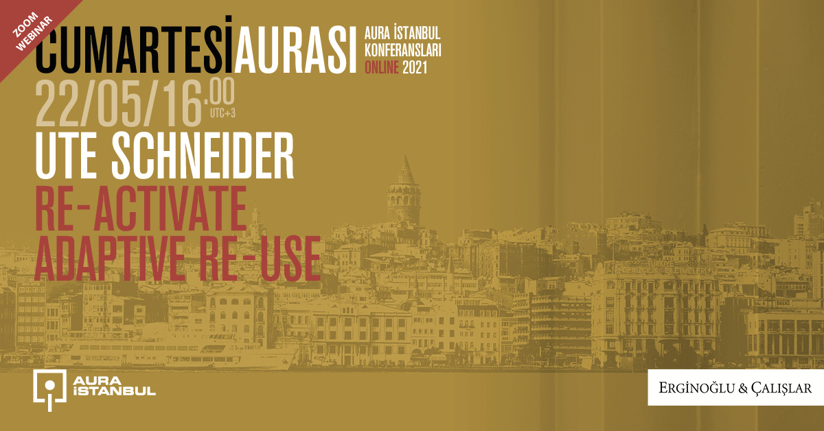 """Cumartesi Aurası: Ute Schneider """"Re-Activate by Adaptive Re-use"""""""