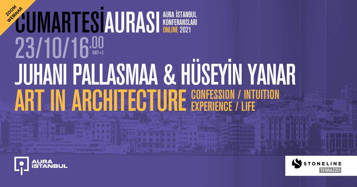 """Cumartesi Aurası: Juhani Pallasmaa & Hüseyin Yanar """"Art in Architecture"""""""